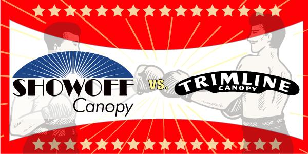 Showoff Canopy vs TrimLine